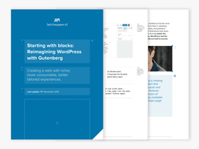 Gutenberg, a white paper for agencies and enterprise
