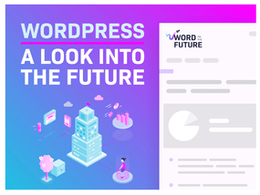 Word on the Future: The Inside Track on Enterprise WordPress