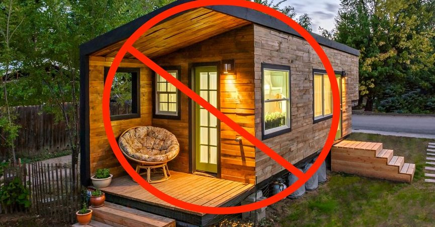 False: Tiny Homes Ban