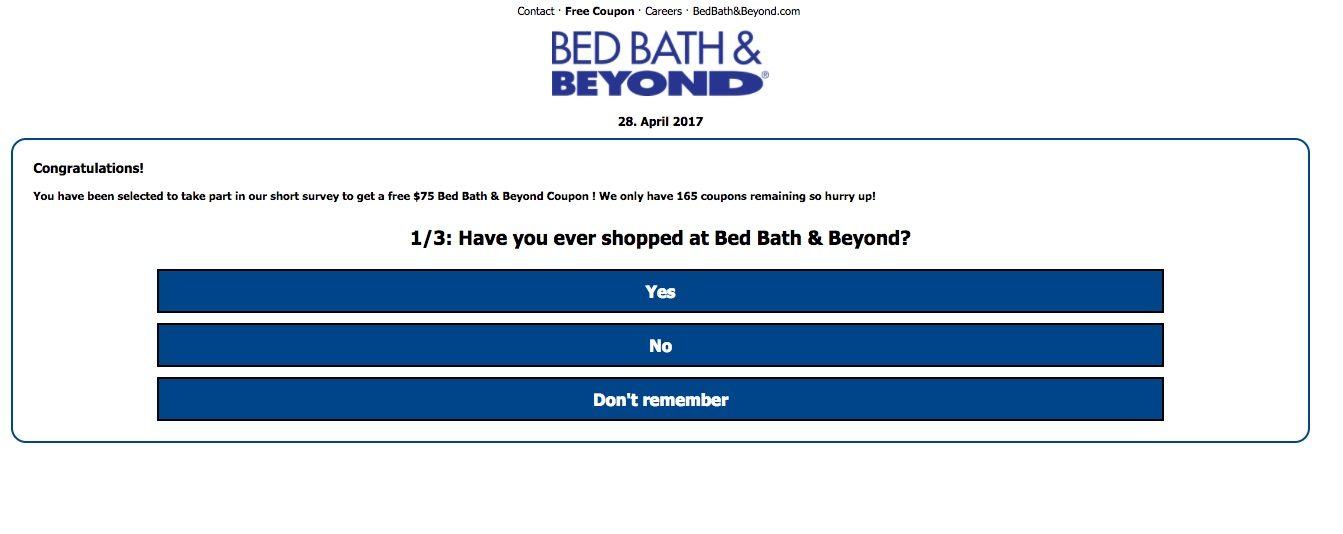 Bed Bath   Beyond warned customers about the circulating phony discount  in responses on their Facebook page. FACT CHECK   75 Bed Bath   Beyond Coupon