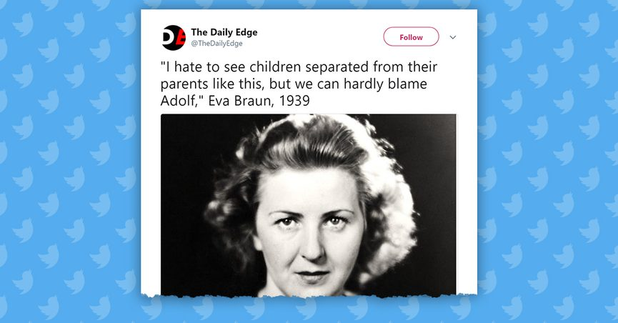Kids Are Quoting Trump To Bully Their >> Fact Check Did Eva Braun Say She Hated Seeing Children Separated